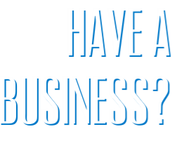 Have A Business?