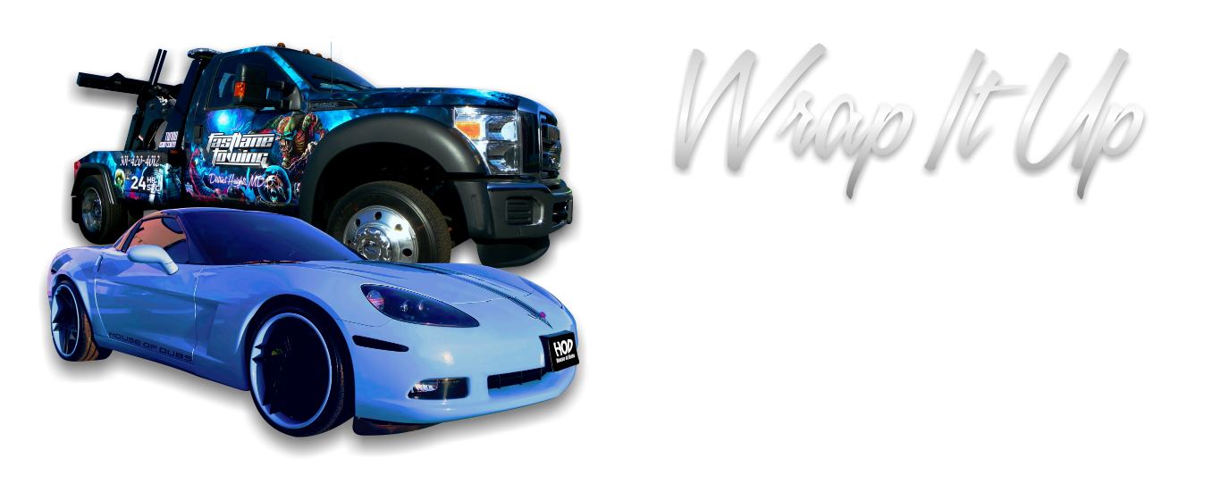 Wrap It Up - Stand out from the crowd with a vehicle wrap! Wrap your personal car in exotic colors & textures or use your work van as a mobile billboard for extensive exposure any time you drive!